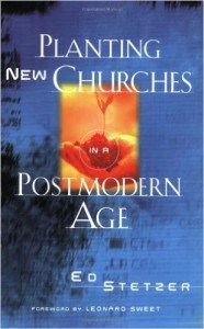 Planting New Churches In A Postmodern Age, by Ed Stetzer