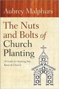 The Nuts and Bolts of Church Planting - Aubrey Malphurs