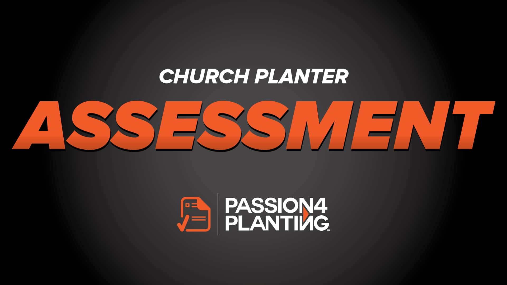 <p>Church planting is not for everyone. It requires a unique calling and gifting. If our goal is to plant healthy multiplying churches, we need to start with healthy leaders. Assessment helps affirm those leaders. Passion for Planting&#8217;s Assessment Center combines a pre-screening process along with a formal on-site assessment to evaluate a [&hellip;]</p>